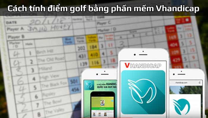 Cách sử dụng phần mềm VHandicap để tính điểm golf